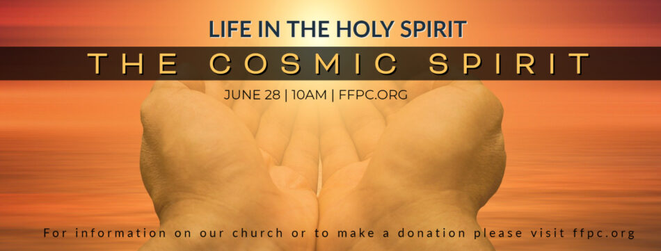 life in the Holy Spirit- The Cosmic Spirit