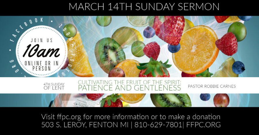 Cultivating the Fruit of the Spirit: Patience & Gentleness